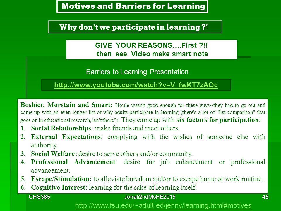 CHS385Johali2ndMoHE201544 Motives and Barriers To Learning Motives and Barriers To Learning