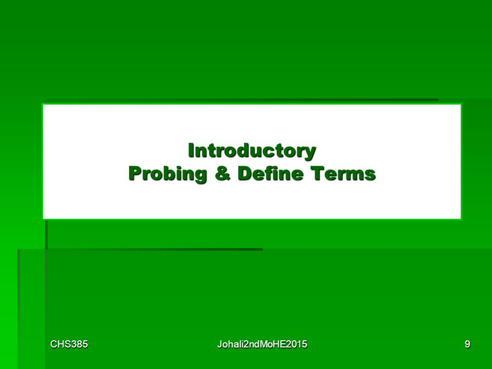 Introductory Probing & Define Terms CHS3859Johali2ndMoHE2015