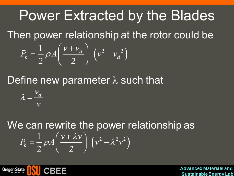 Advanced Materials and Sustainable Energy Lab CBEE Power Extracted by the Blades Then power relationship at the rotor could be Define new parameter su