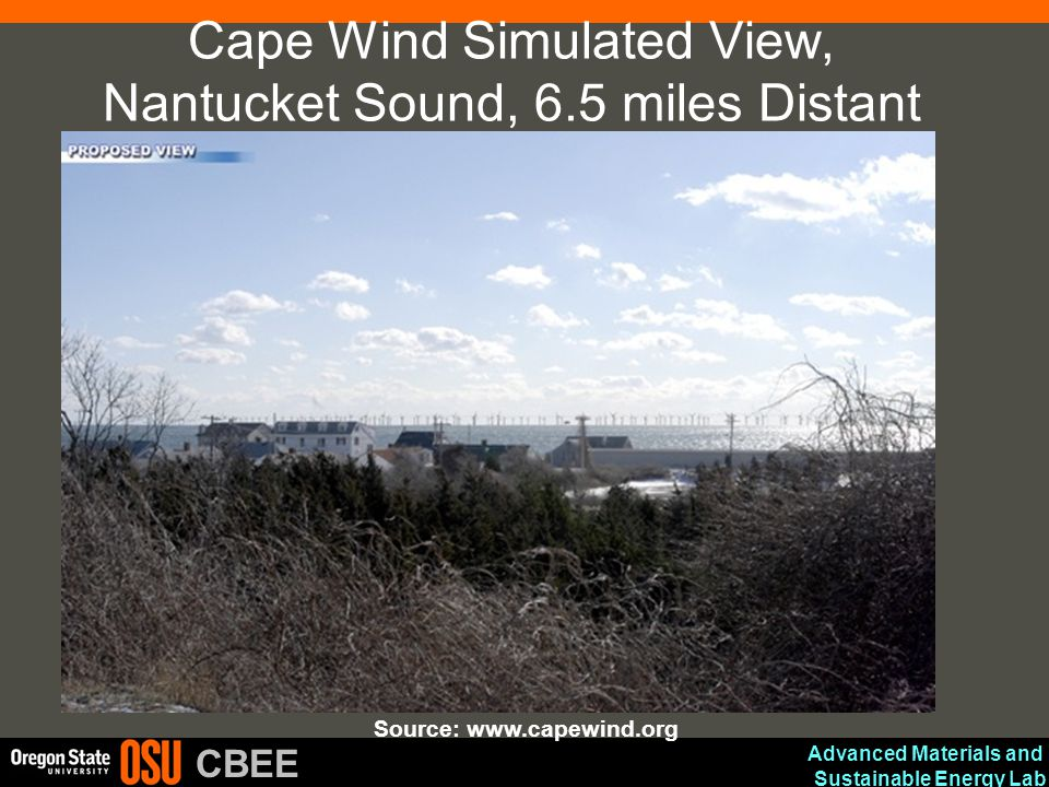Advanced Materials and Sustainable Energy Lab CBEE Cape Wind Simulated View, Nantucket Sound, 6.5 miles Distant Source: www.capewind.org