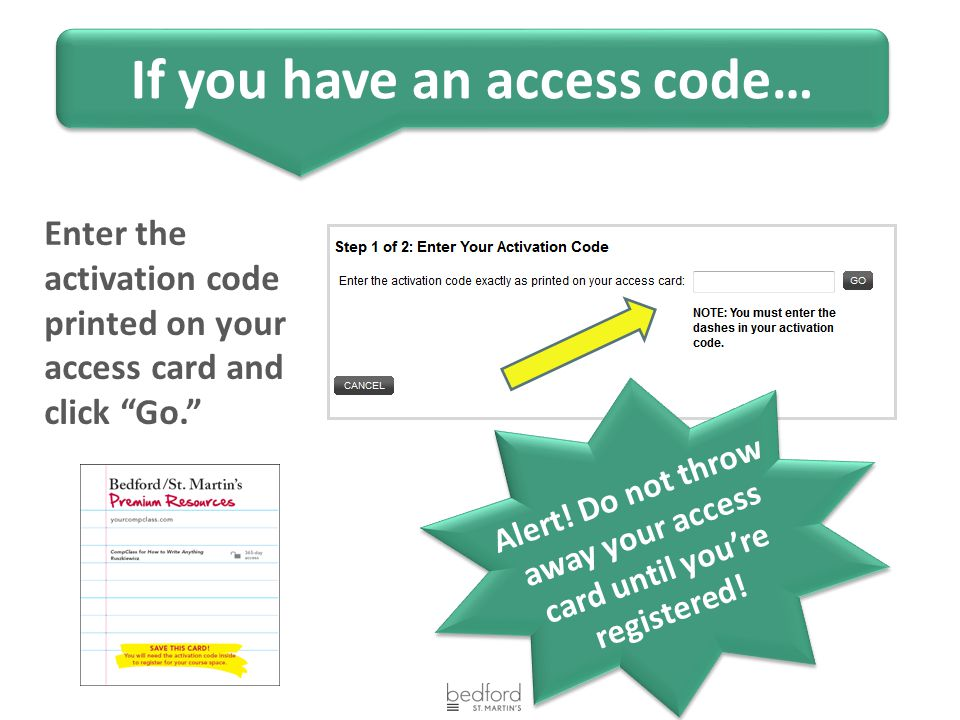 Enter the activation code printed on your access card and click Go. Alert.
