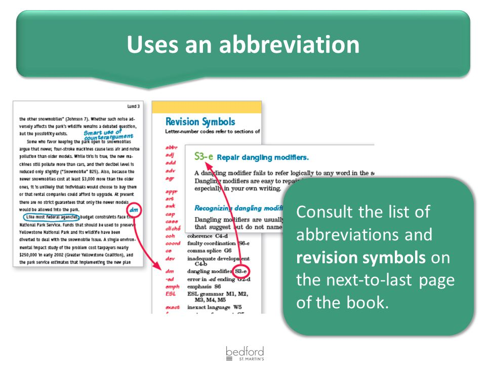Uses an abbreviation Consult the list of abbreviations and revision symbols on the next-to-last page of the book.