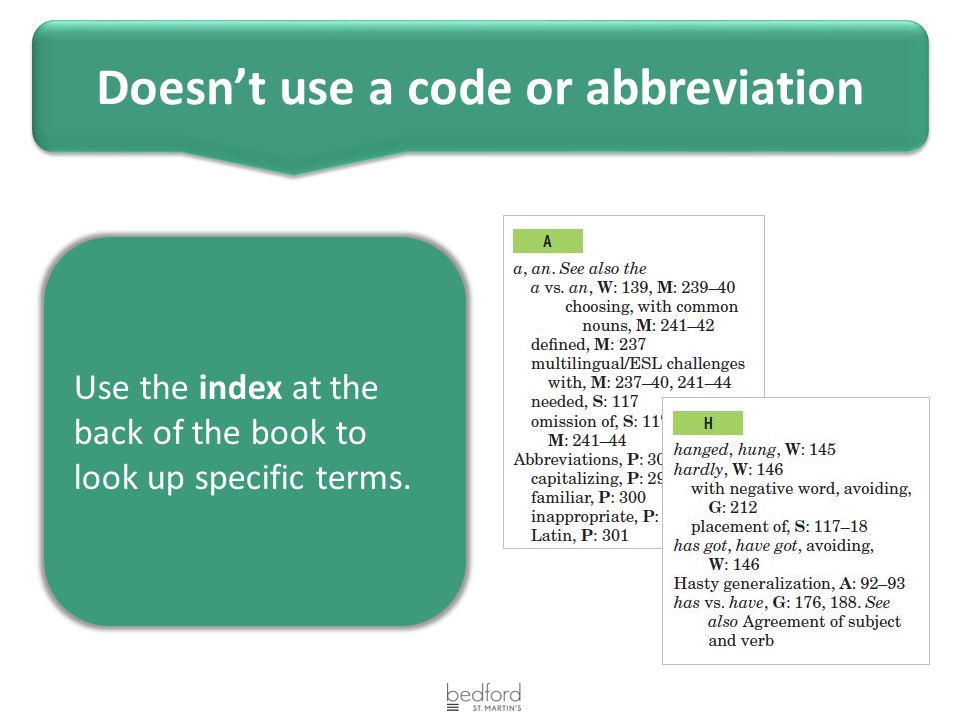 Use the index at the back of the book to look up specific terms. Doesn't use a code or abbreviation