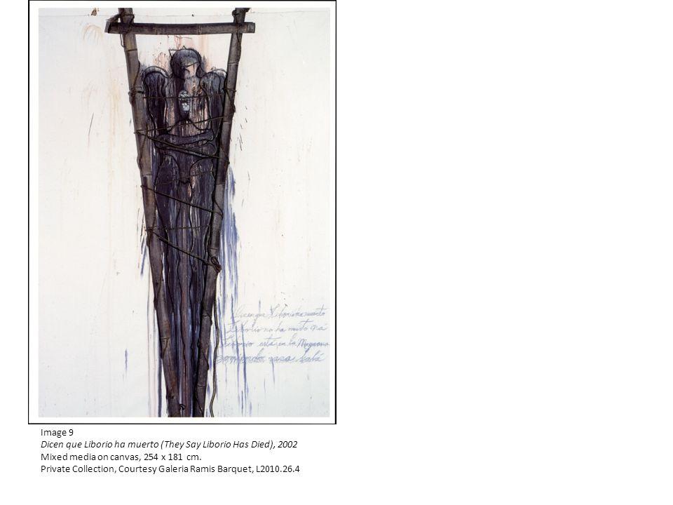 Image 9 Dicen que Liborio ha muerto (They Say Liborio Has Died), 2002 Mixed media on canvas, 254 x 181 cm.