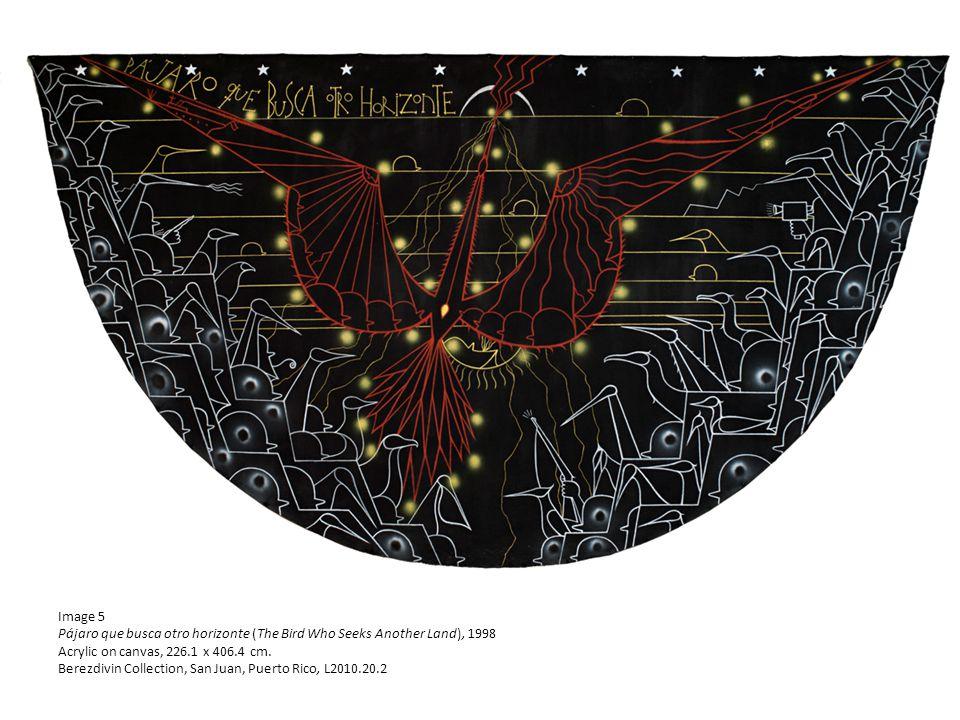 Image 5 Pájaro que busca otro horizonte (The Bird Who Seeks Another Land), 1998 Acrylic on canvas, 226.1 x 406.4 cm.
