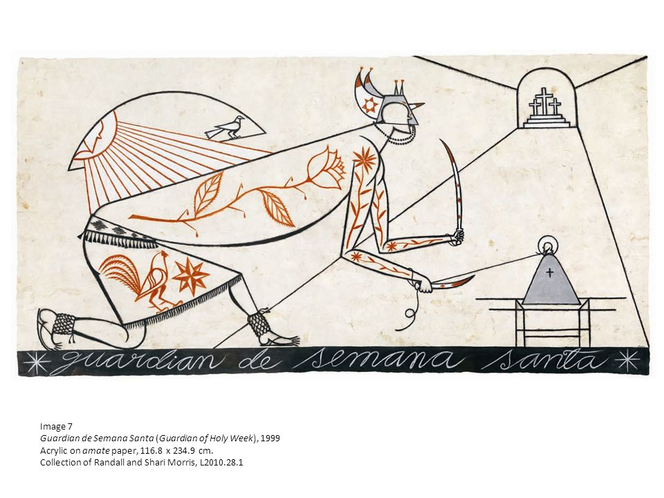 Image 7 Guardian de Semana Santa (Guardian of Holy Week), 1999 Acrylic on amate paper, 116.8 x 234.9 cm. Collection of Randall and Shari Morris, L2010