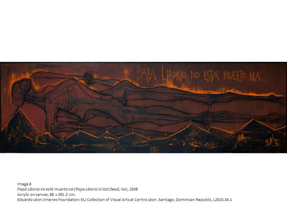 Image 8 Papá Liborio no está muerto ná (Papa Liborio Is Not Dead, No), 2008 Acrylic on canvas, 98 x 391.2 cm.