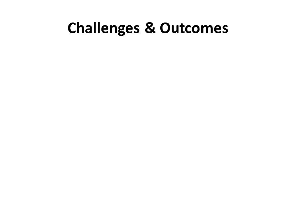 Challenges & Outcomes