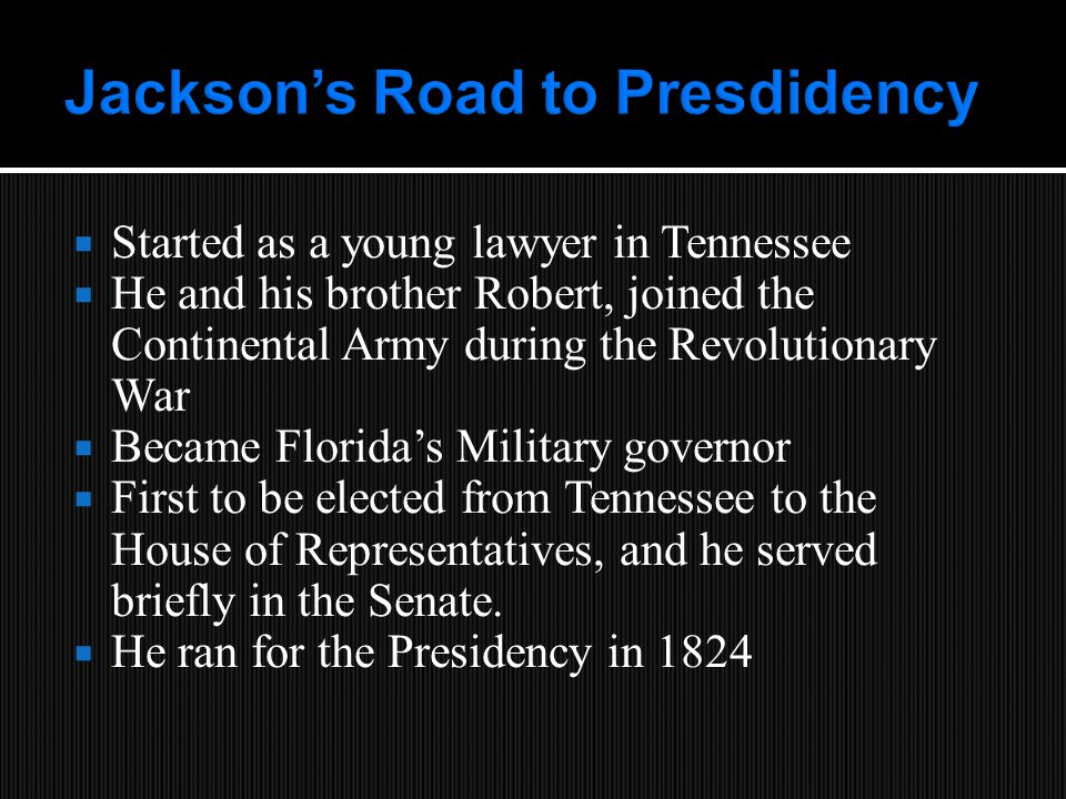  Started as a young lawyer in Tennessee  He and his brother Robert, joined the Continental Army during the Revolutionary War  Became Florida's Military governor  First to be elected from Tennessee to the House of Representatives, and he served briefly in the Senate.