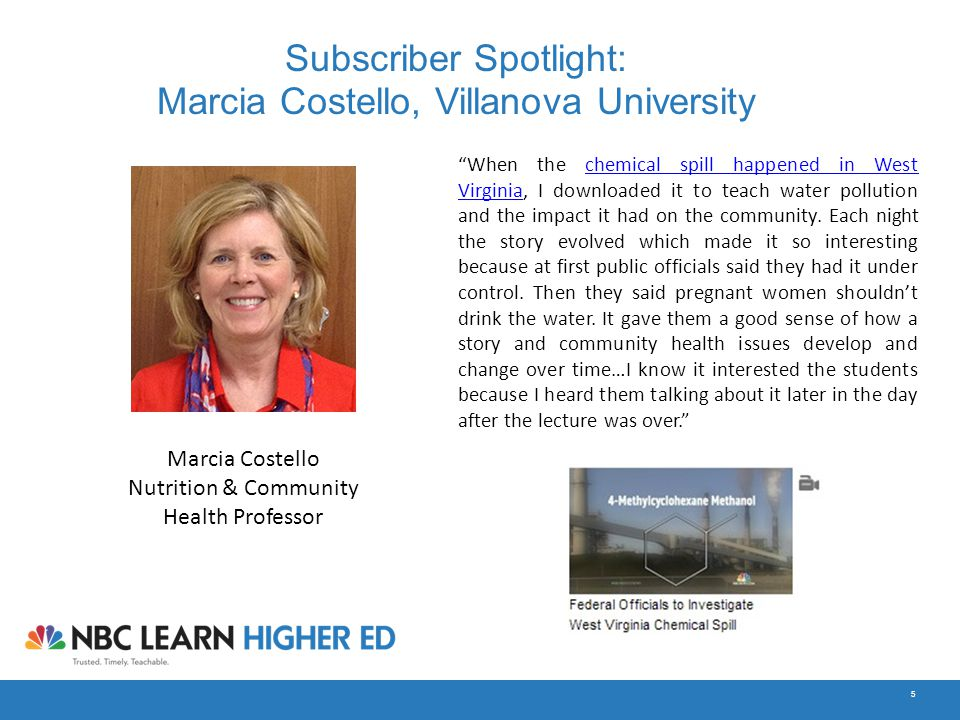 "5 Subscriber Spotlight: Marcia Costello, Villanova University Marcia Costello Nutrition & Community Health Professor ""When the chemical spill happened"