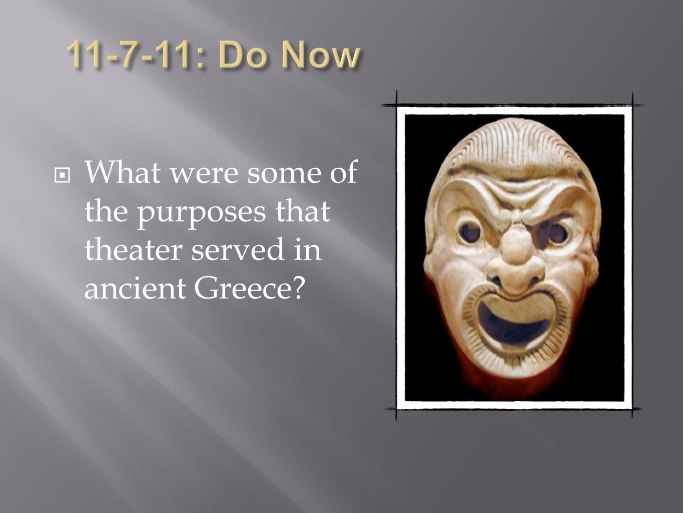  What were some of the purposes that theater served in ancient Greece