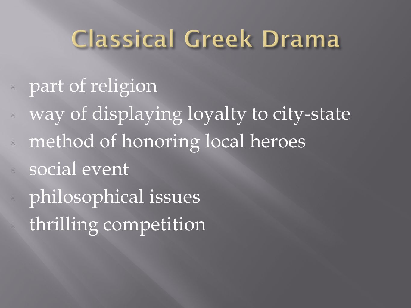part of religion way of displaying loyalty to city-state method of honoring local heroes social event philosophical issues thrilling competition