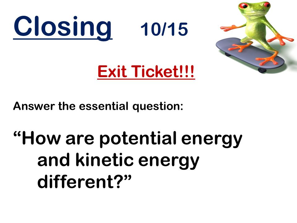 Warm Up 10/16 What kind of energy is this? a.potential energy b.kinetic energy
