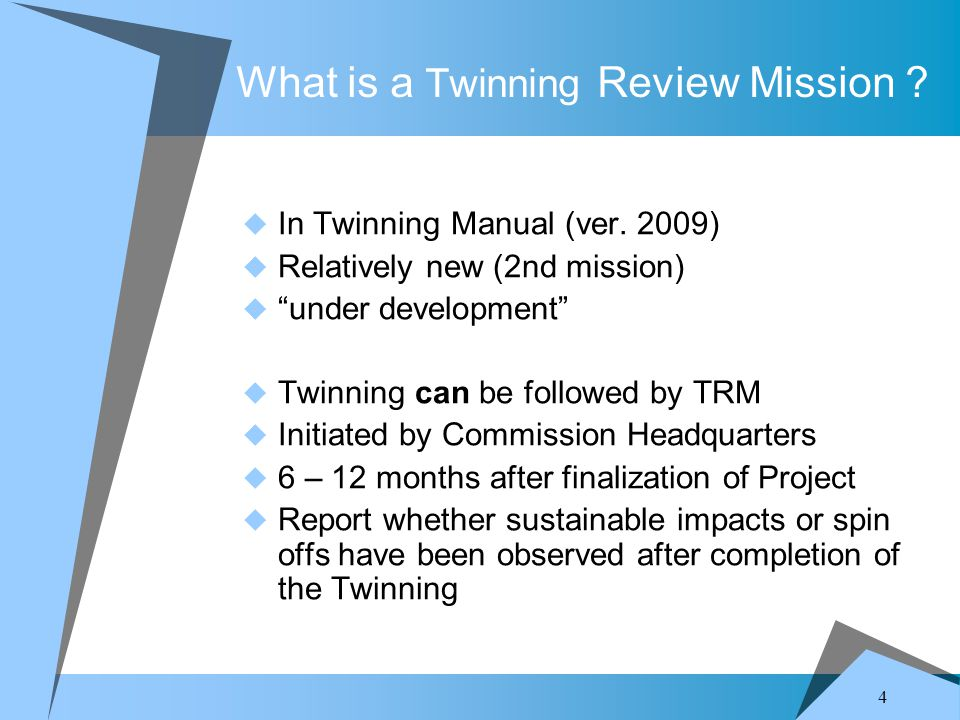 4 What is a Twinning Review Mission .  In Twinning Manual (ver.