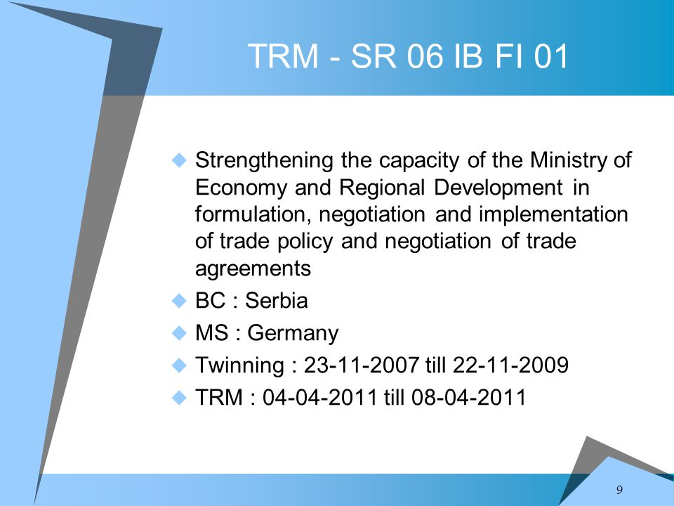 9 TRM - SR 06 IB FI 01  Strengthening the capacity of the Ministry of Economy and Regional Development in formulation, negotiation and implementation
