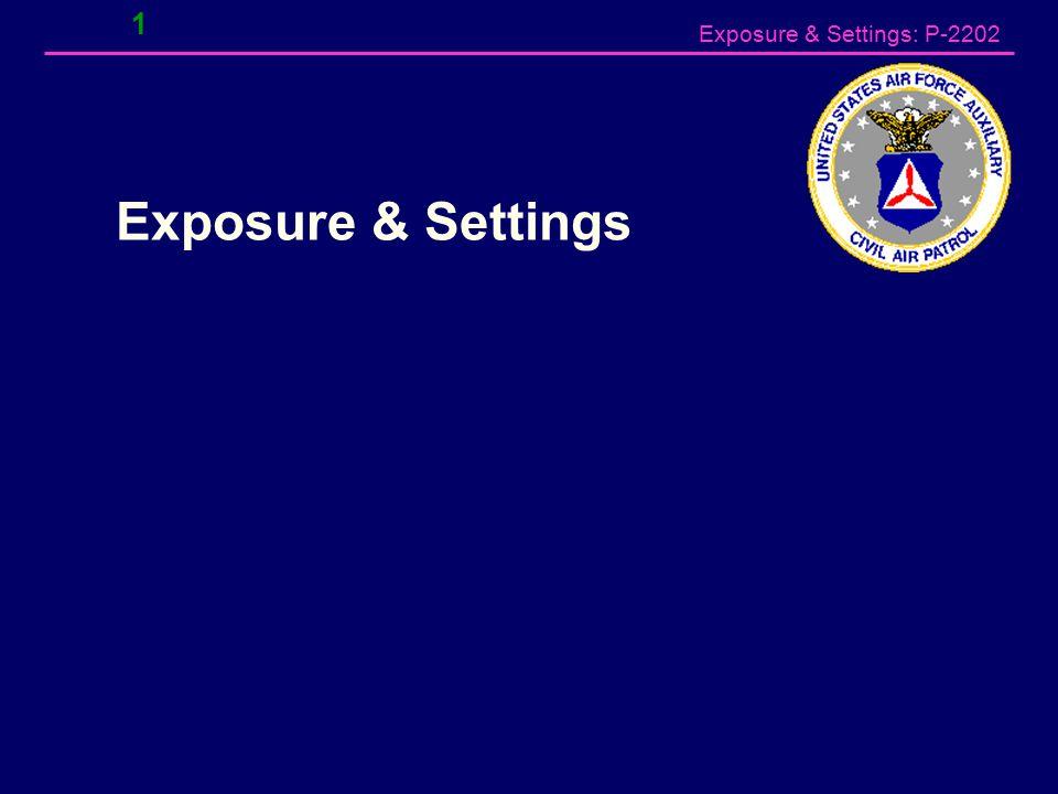 Exposure & Settings: P-2202 1 Exposure & Settings