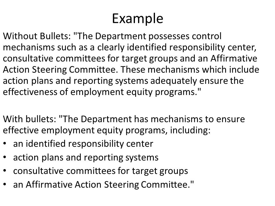 Example Without Bullets: The Department possesses control mechanisms such as a clearly identified responsibility center, consultative committees for target groups and an Affirmative Action Steering Committee.