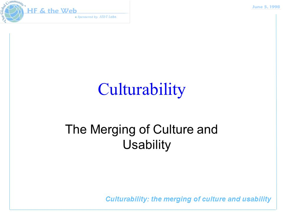 Culturability: the merging of culture and usability Culturability The Merging of Culture and Usability