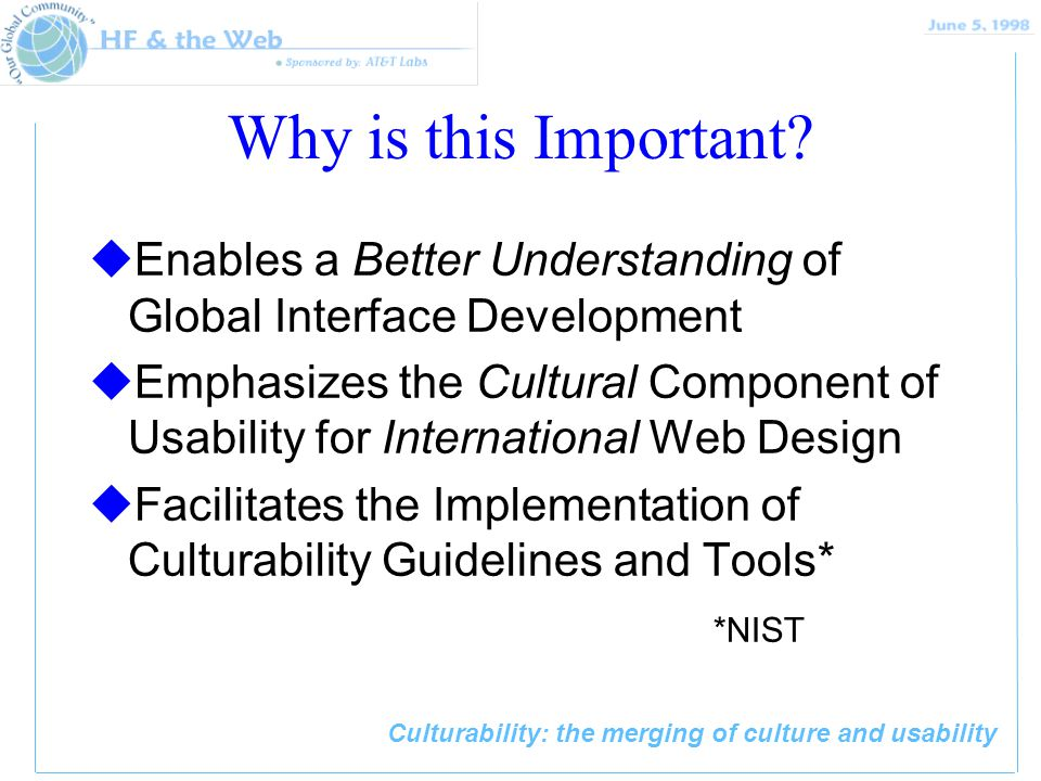 Culturability: the merging of culture and usability Why is this Important.