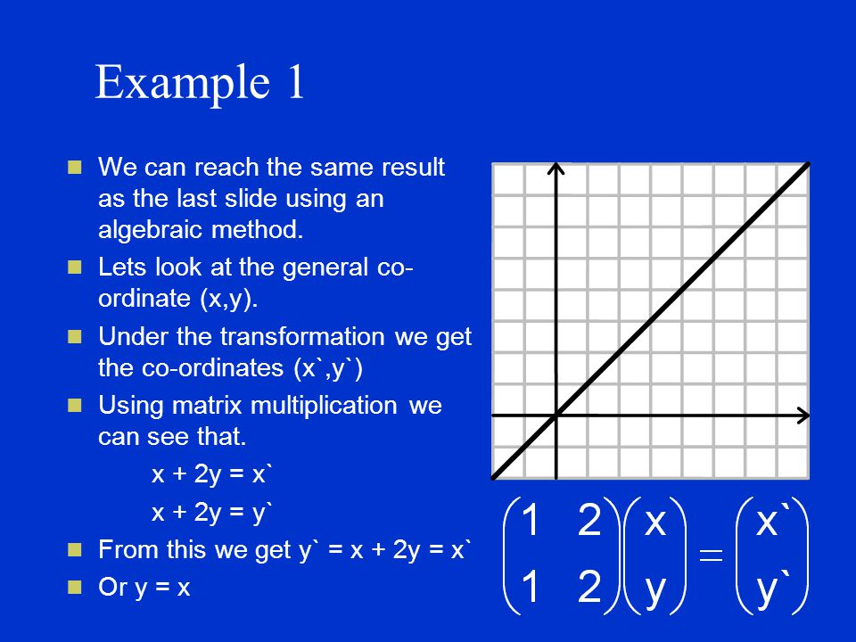 Example 1 We can reach the same result as the last slide using an algebraic method.