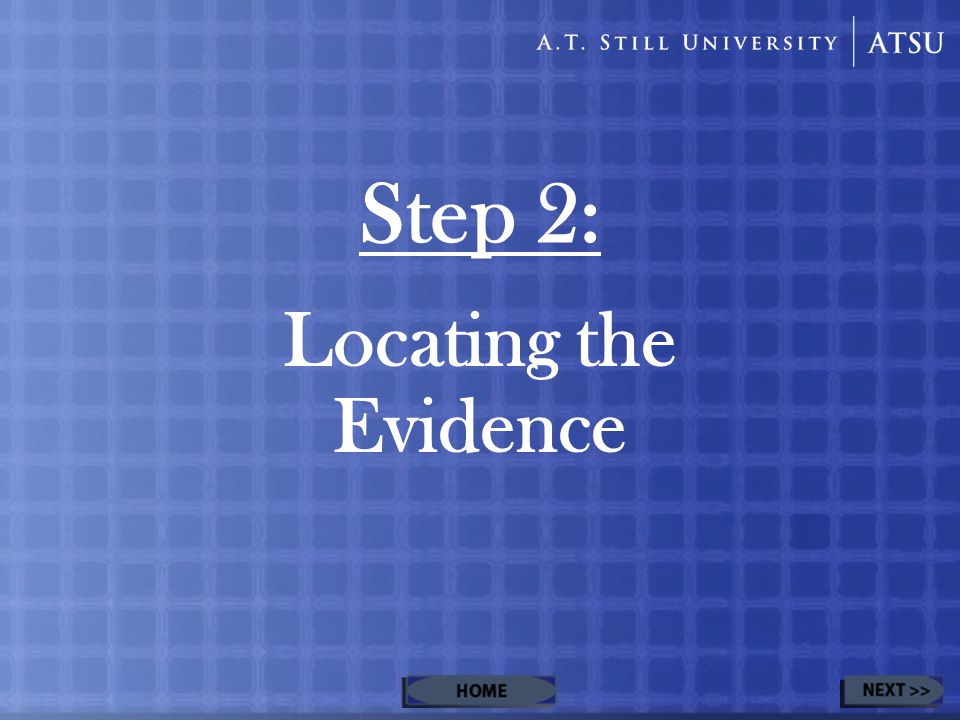 Step 2: Locating the Evidence