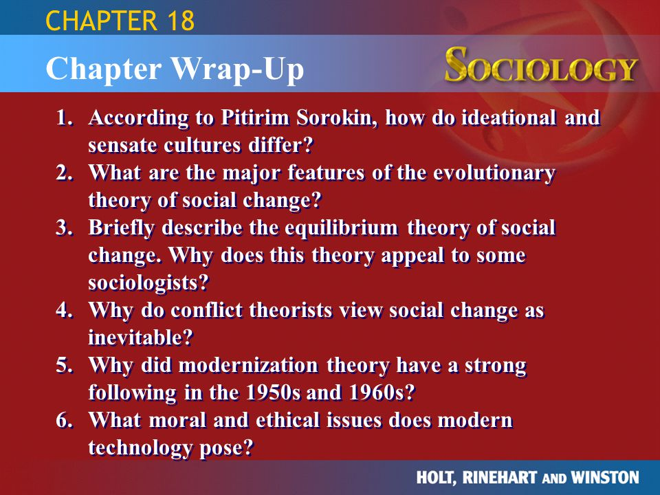 Chapter Wrap-Up 1.According to Pitirim Sorokin, how do ideational and sensate cultures differ.