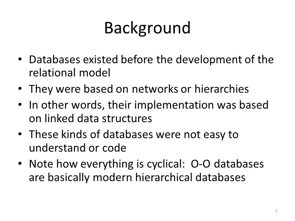 The general idea of storing data in tables was an obvious alternative from the beginning.