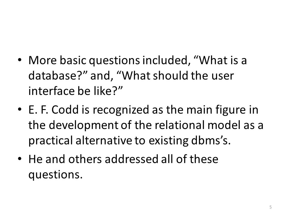 In other words, all data stored in the database is retrievable.