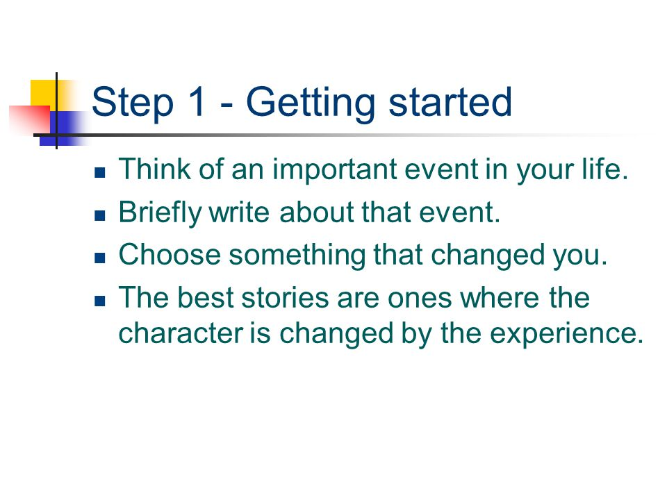 Step 2 - Description Once you have a sense of the story, it is time to begin to think about description.
