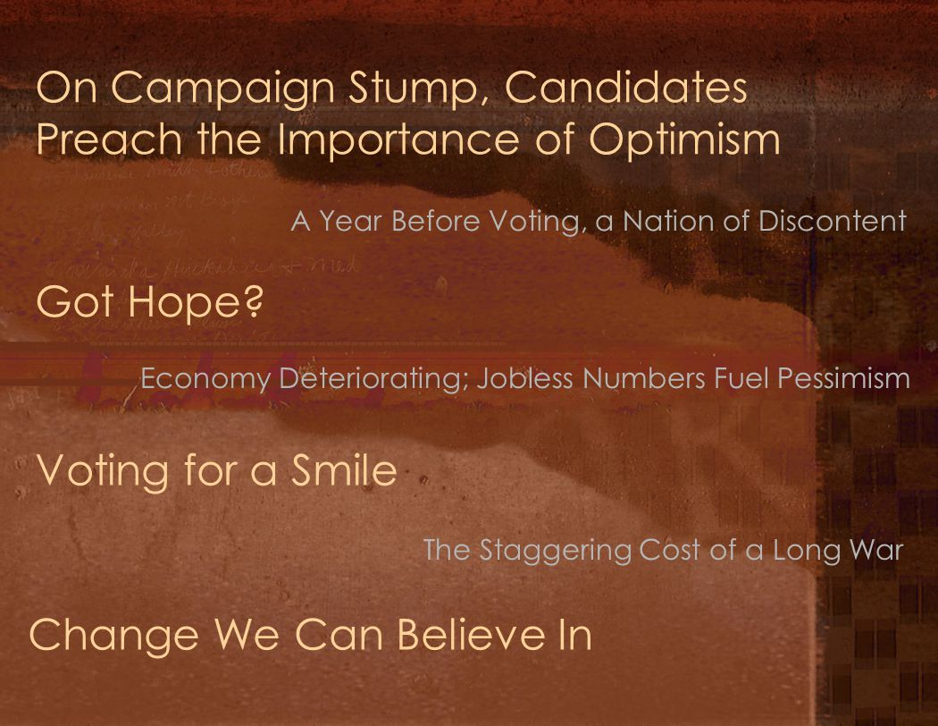 On Campaign Stump, Candidates Preach the Importance of Optimism A Year Before Voting, a Nation of Discontent Got Hope.