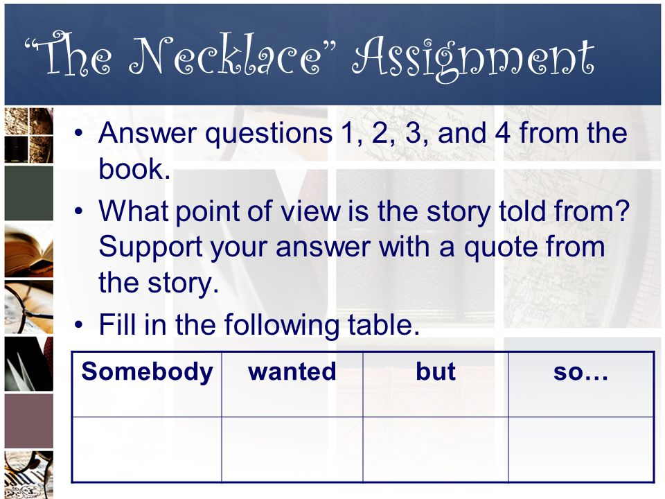The Necklace Assignment Answer questions 1, 2, 3, and 4 from the book.