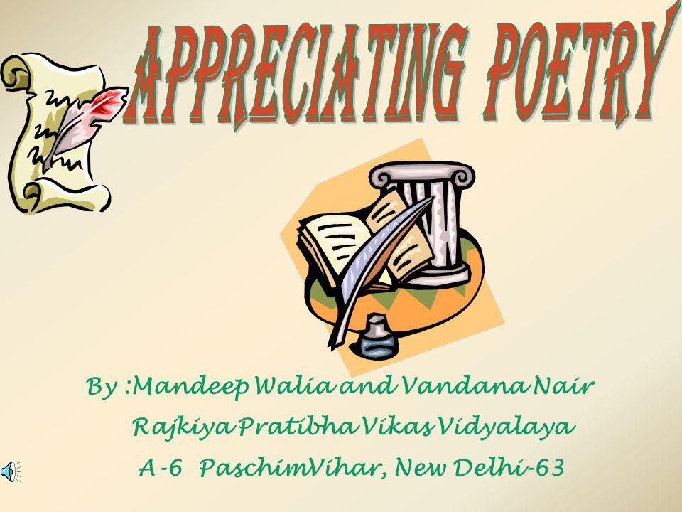 By :Mandeep Walia and Vandana Nair Rajkiya Pratibha Vikas Vidyalaya A-6 PaschimVihar, New Delhi-63