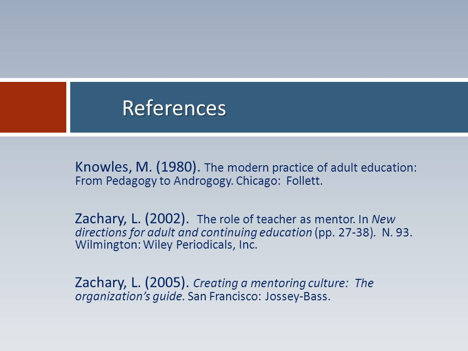 Knowles, M. (1980). The modern practice of adult education: From Pedagogy to Androgogy.