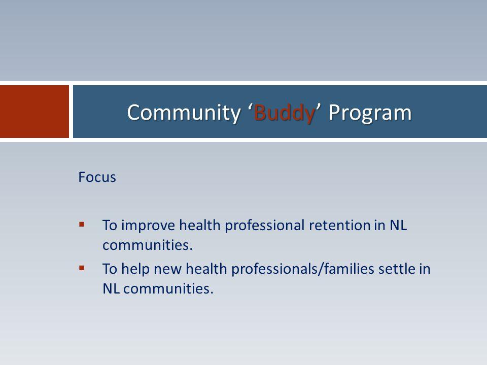 Focus  To improve health professional retention in NL communities.