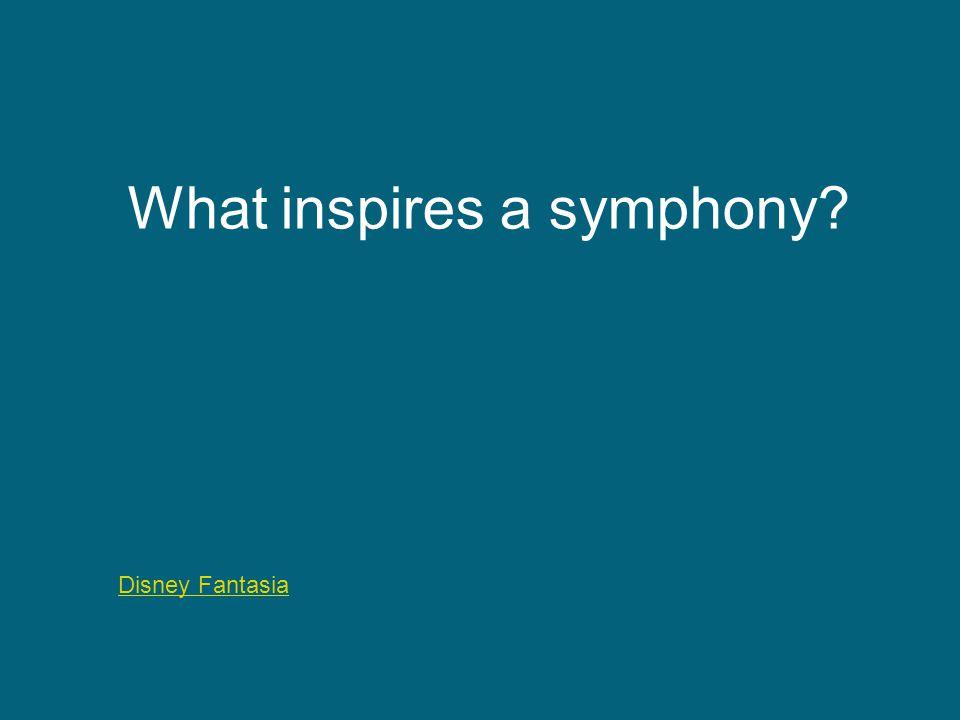 Disney Fantasia What inspires a symphony