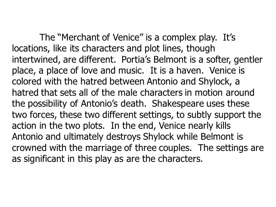 The Merchant of Venice is a complex play.
