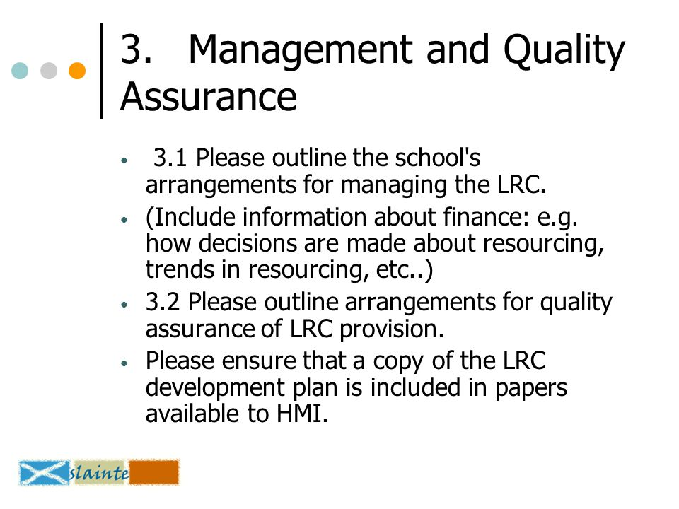 3.Management and Quality Assurance 3.1 Please outline the school s arrangements for managing the LRC.