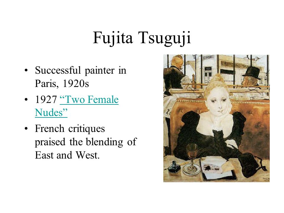 "Fujita Tsuguji Successful painter in Paris, 1920s 1927 ""Two Female Nudes""""Two Female Nudes"" French critiques praised the blending of East and West."