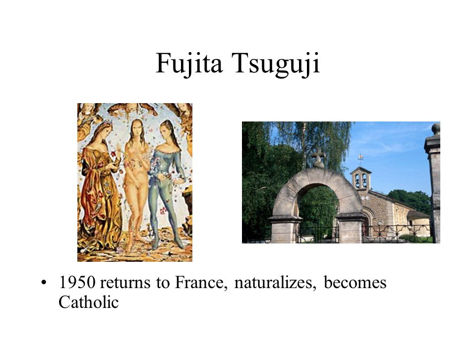 Fujita Tsuguji 1950 returns to France, naturalizes, becomes Catholic