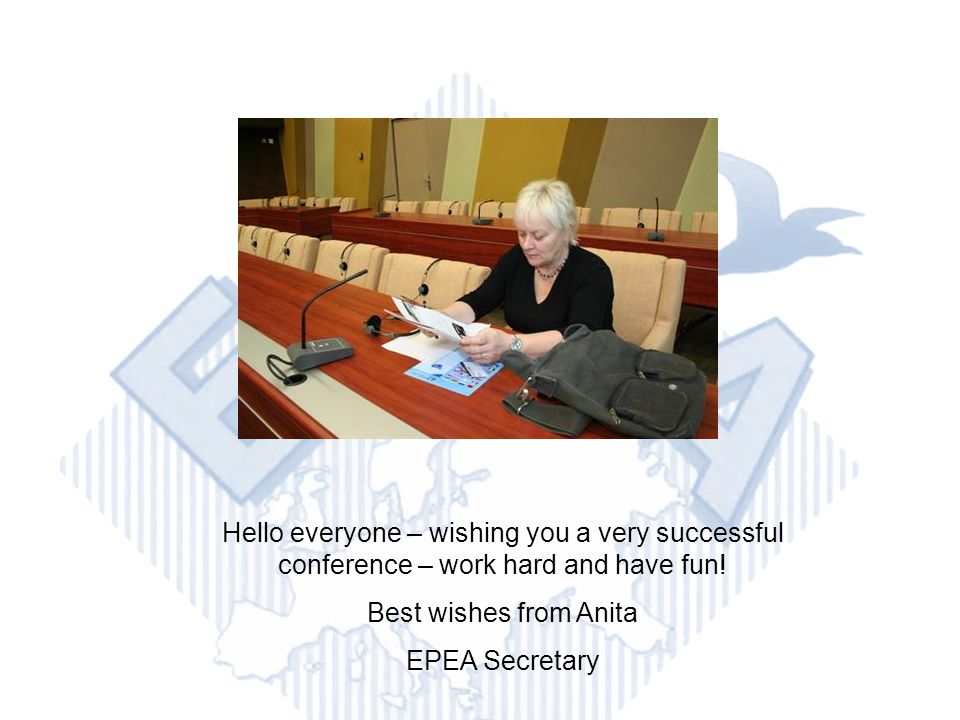 Hello everyone – wishing you a very successful conference – work hard and have fun.