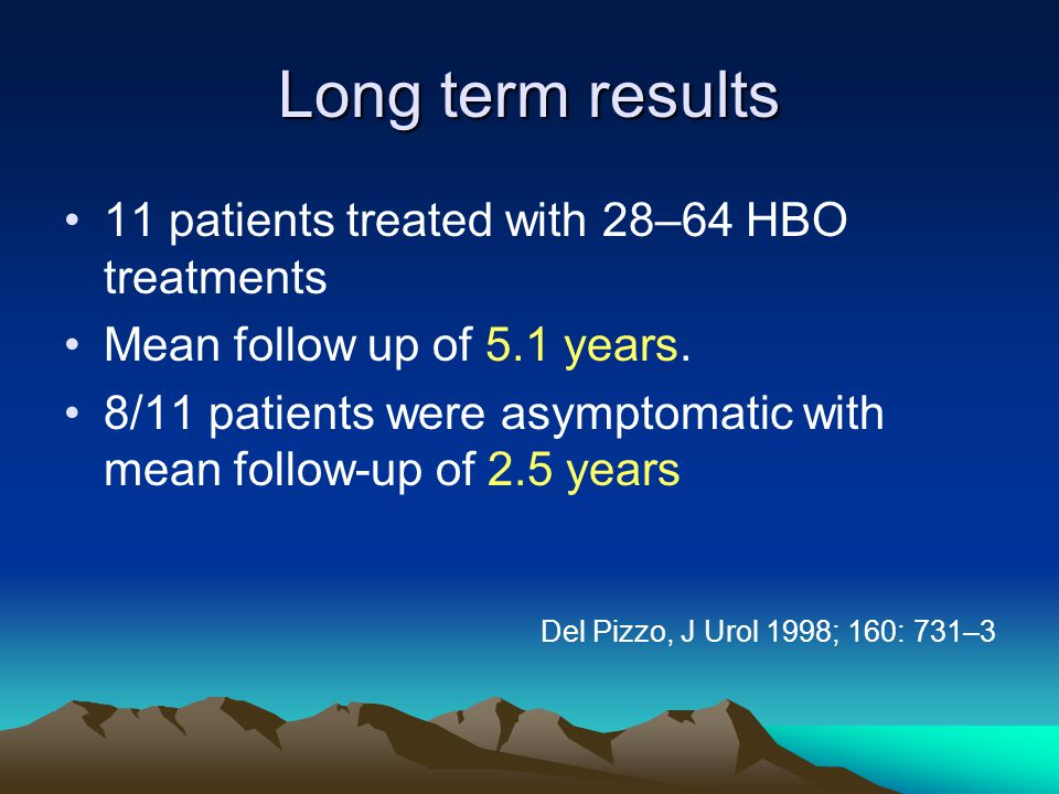 Long term results 11 patients treated with 28–64 HBO treatments Mean follow up of 5.1 years.