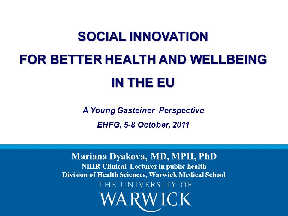 Title Text Here SOCIAL INNOVATION FOR BETTER HEALTH AND WELLBEING IN THE EU A Young Gasteiner Perspective EHFG, 5-8 October, 2011 Mariana Dyakova, MD,