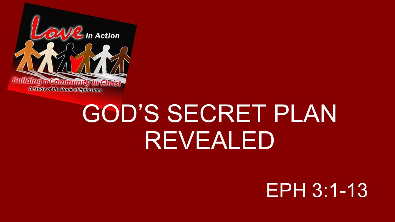 GOD'S SECRET PLAN REVEALED EPH 3:1-13