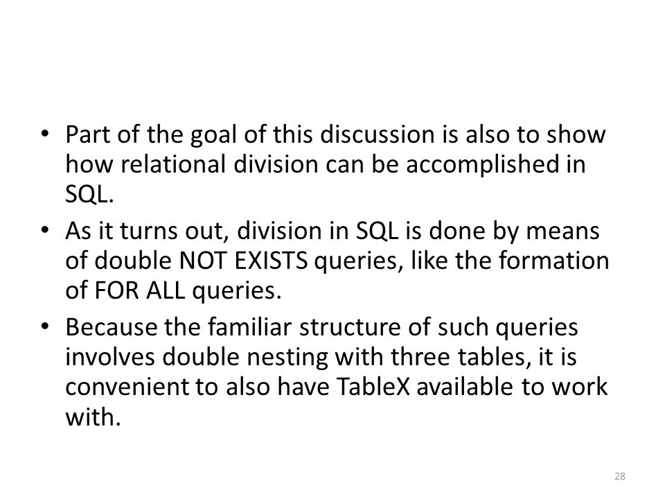 Part of the goal of this discussion is also to show how relational division can be accomplished in SQL.