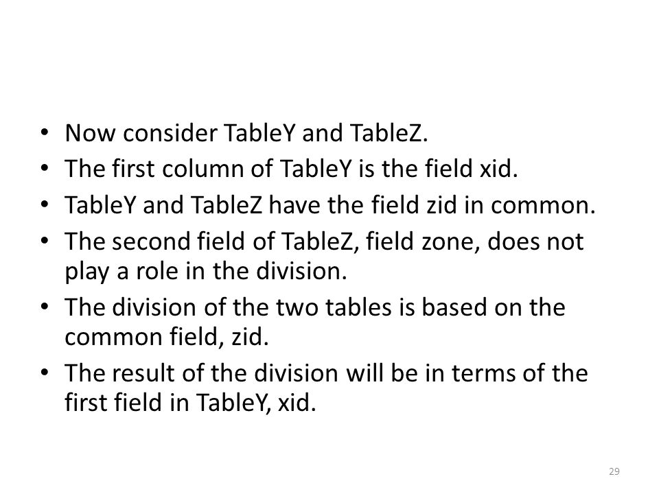 Now consider TableY and TableZ. The first column of TableY is the field xid.