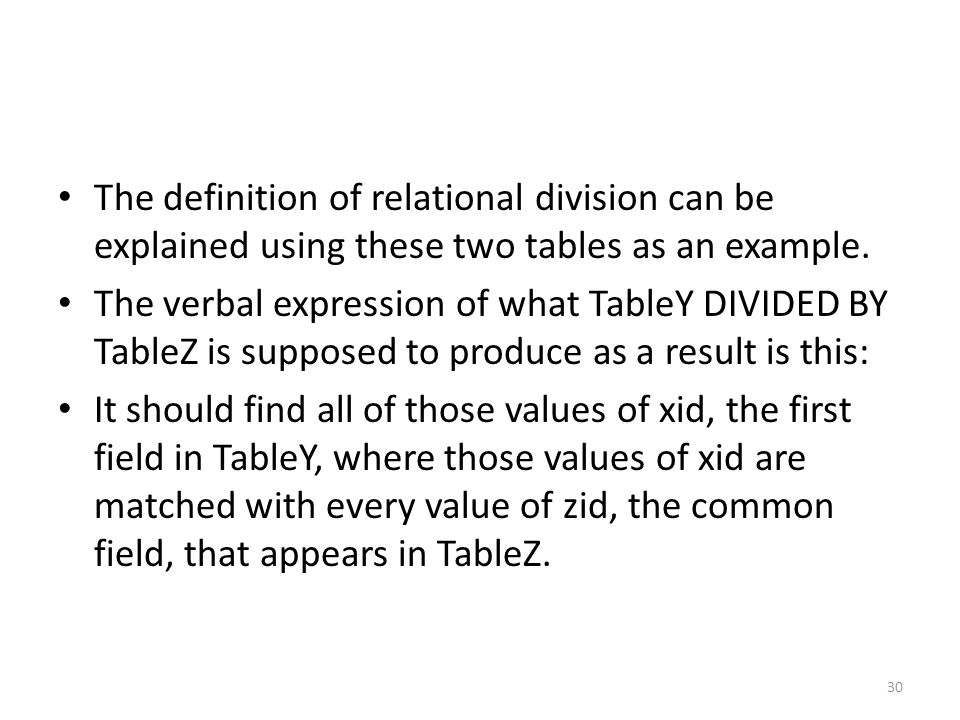The definition of relational division can be explained using these two tables as an example.