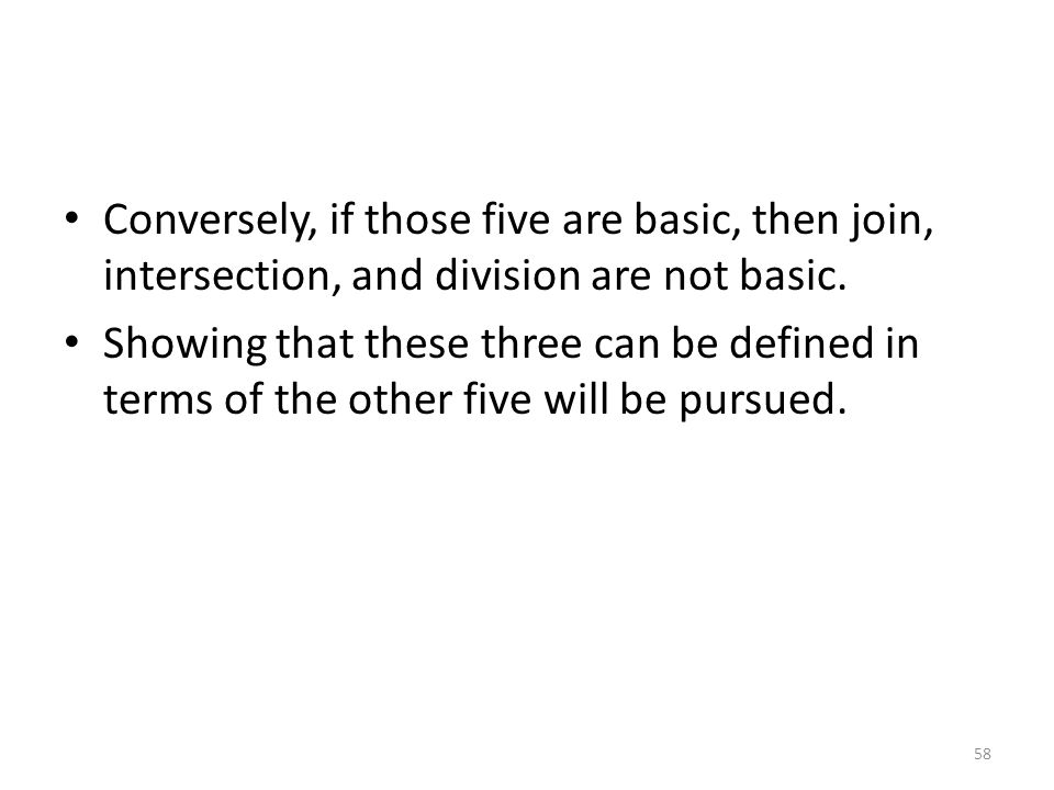 Conversely, if those five are basic, then join, intersection, and division are not basic.
