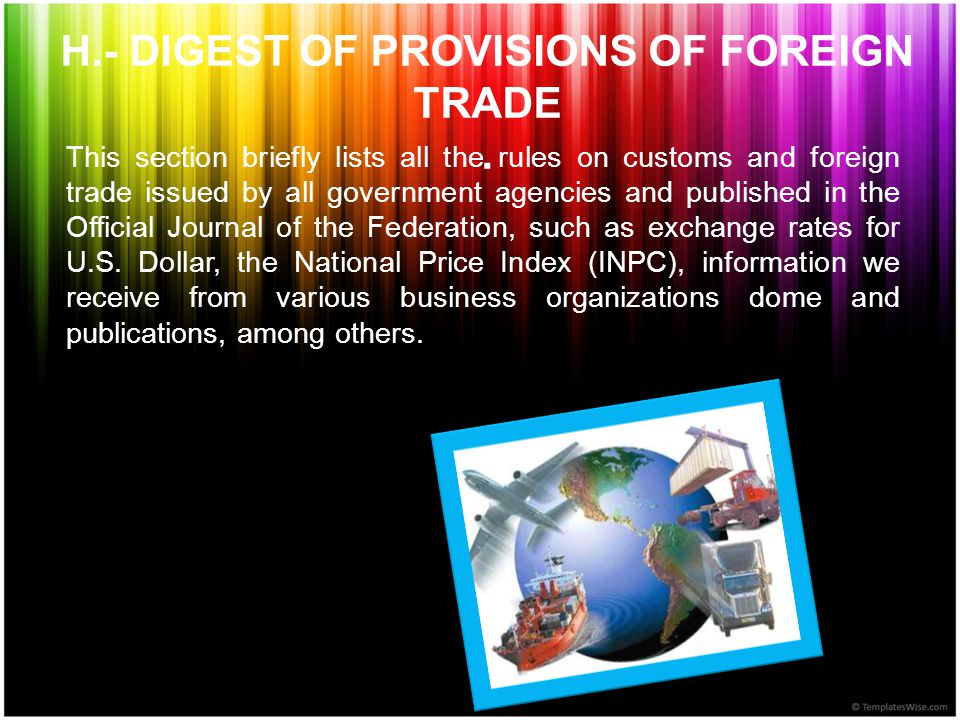 H.- DIGEST OF PROVISIONS OF FOREIGN TRADE.