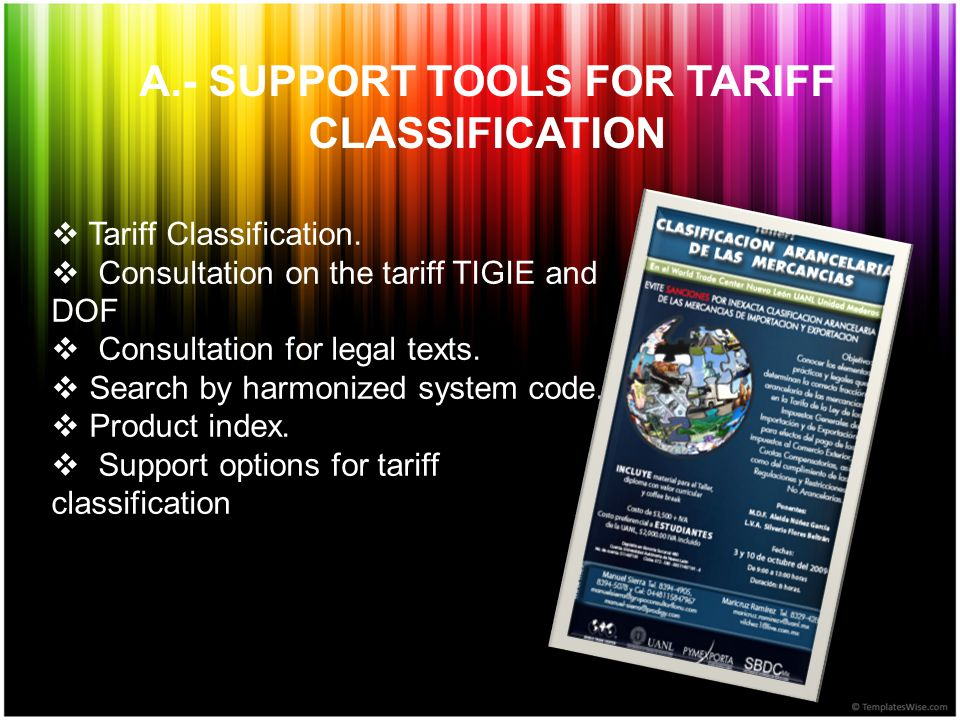 A.- SUPPORT TOOLS FOR TARIFF CLASSIFICATION  Tariff Classification.
