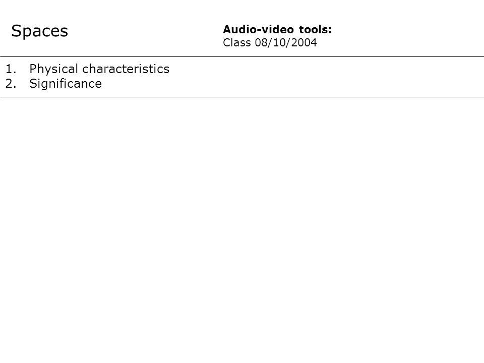 1.Action pattern Actions 16.00 16.30 Audio-video tools : Class 08/10/2004 students set the camera parameters guided by the teachers last discussions before…… the ciak